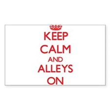Keep Calm and Alleys ON Decal