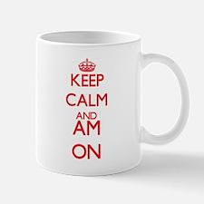 Keep Calm and Am ON Mugs