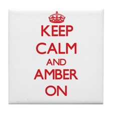 Keep Calm and Amber ON Tile Coaster