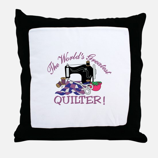 The Worlds Greatest Quilter Throw Pillow