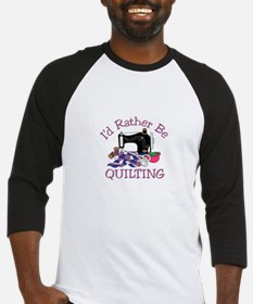 Id Rather be Quilting Baseball Jersey