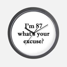 87 your excuse 1C Wall Clock