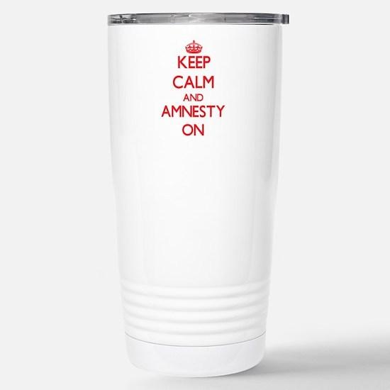 Keep Calm and Amnesty O Stainless Steel Travel Mug