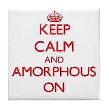 Keep Calm and Amorphous ON Tile Coaster