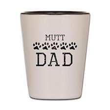 Mutt Dad (Distressed) Shot Glass
