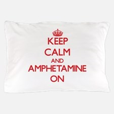 Keep Calm and Amphetamine ON Pillow Case
