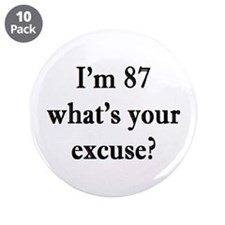 """87 your excuse 3 3.5"""" Button (10 pack)"""