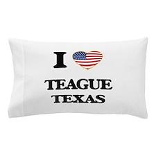 I love Teague Texas Pillow Case
