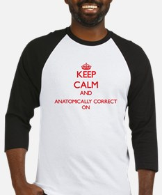 Keep Calm and Anatomically Correct Baseball Jersey