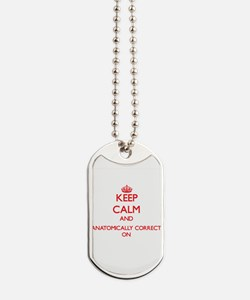Keep Calm and Anatomically Correct ON Dog Tags