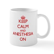 Keep Calm and Anesthesia ON Mugs