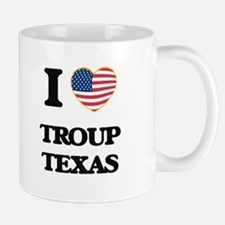 I love Troup Texas Mugs