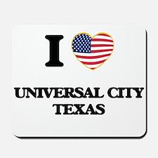 I love Universal City Texas Mousepad