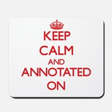 Keep Calm and Annotated ON Mousepad