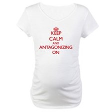Keep Calm and Antagonizing ON Shirt