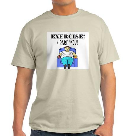 EXERCISE! I DARE YOU! Light T-Shirt