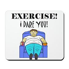EXERCISE! I DARE YOU! Mousepad