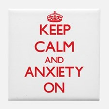 Keep Calm and Anxiety ON Tile Coaster