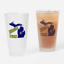 MICHIGAN BORN Drinking Glass