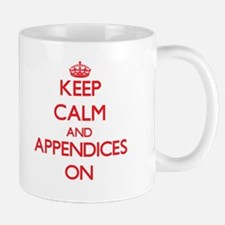 Keep Calm and Appendices ON Mugs
