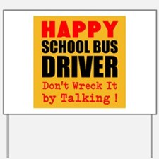 Happy School Bus Driver Dont Wreck It by Talking Y