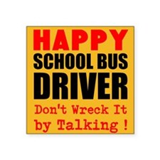 Happy School Bus Driver Dont Wreck It by Talking S