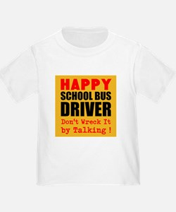 Happy School Bus Driver Dont Wreck It by Talking T