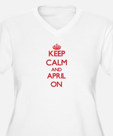Keep Calm and April ON Plus Size T-Shirt