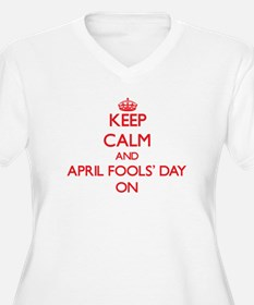Keep Calm and April Fools' Day O Plus Size T-Shirt