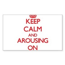 Keep Calm and Arousing ON Decal