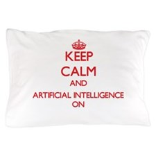 Keep Calm and Artificial Intelligence Pillow Case
