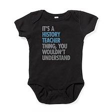 History Teacher Thing Baby Bodysuit