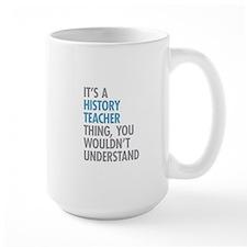 History Teacher Thing Mugs