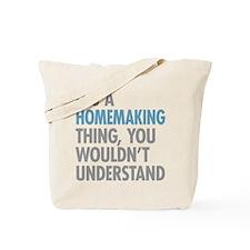 Homemaking Thing Tote Bag