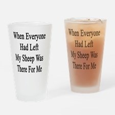 When Everyone Had Left My Sheep Was Drinking Glass