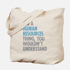 Human Resources Thing Tote Bag