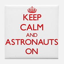Keep Calm and Astronauts ON Tile Coaster