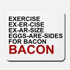 EGGS ARE SIDES FOR BACON Mousepad