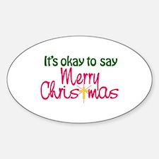 It's Okay To Say Merry Christmas Decal