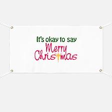 It's Okay To Say Merry Christmas Banner
