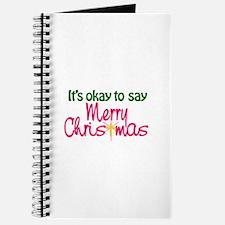 It's Okay To Say Merry Christmas Journal
