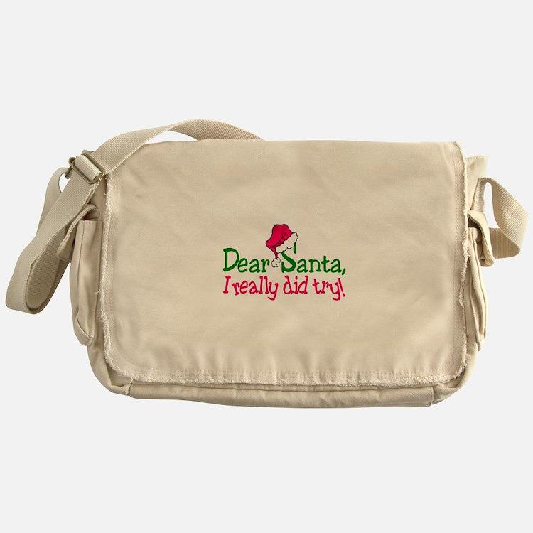 Dear Santa, I Really Did Try! Messenger Bag