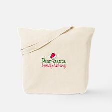 Dear Santa, I Really Did Try! Tote Bag