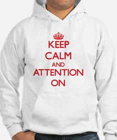 Keep Calm and Attention ON Hoodie
