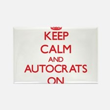 Keep Calm and Autocrats ON Magnets