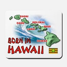 HAWAII BORN Mousepad