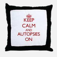 Keep Calm and Autopsies ON Throw Pillow