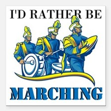 "Rather Be Marching Square Car Magnet 3"" x 3"""