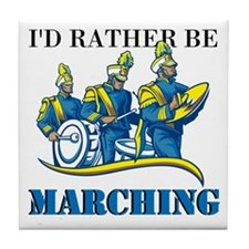 Rather Be Marching Tile Coaster