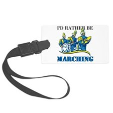 Rather Be Marching Luggage Tag